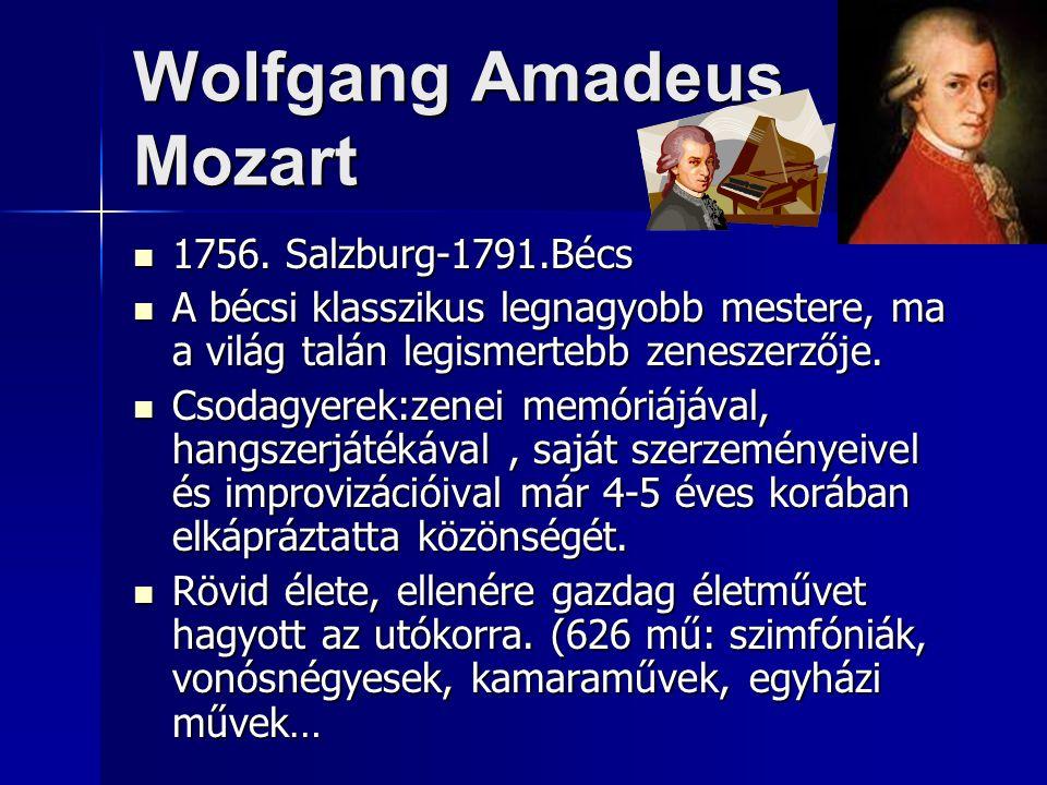 Wolfgang Amadeus Mozart 1756. Salzburg-1791.Bécs 1756.