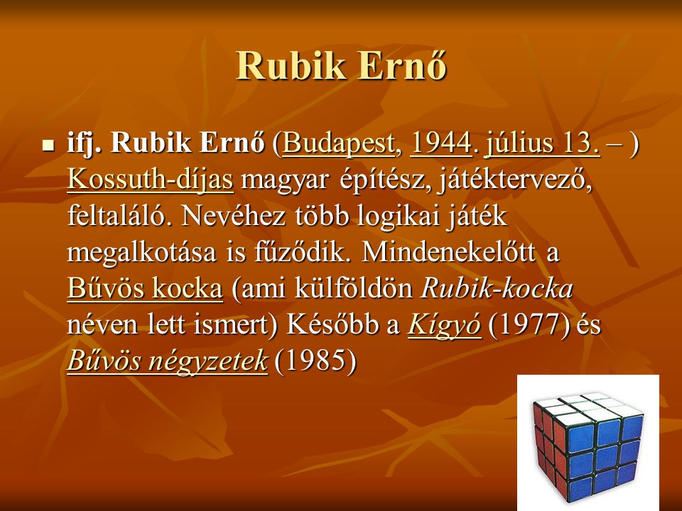 Rubik Ernő ifj. Rubik Ernő (Budapest, 1944. július 13.