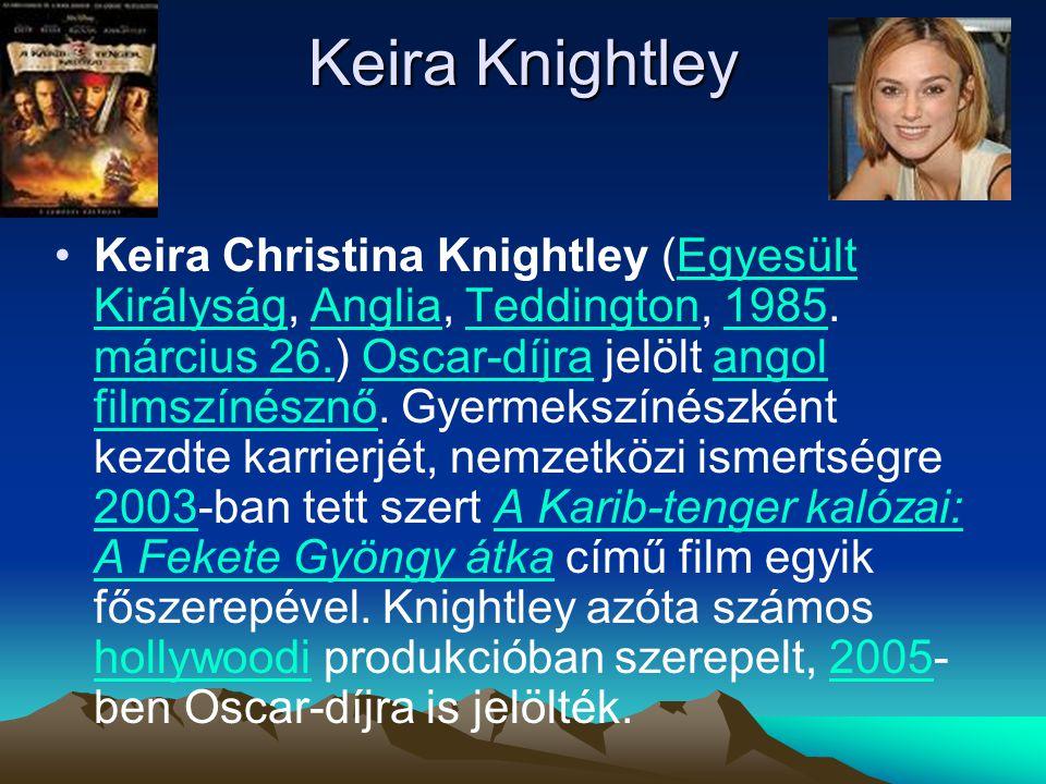 Keira Knightley Keira Christina Knightley (Egyesült Királyság, Anglia, Teddington, 1985.