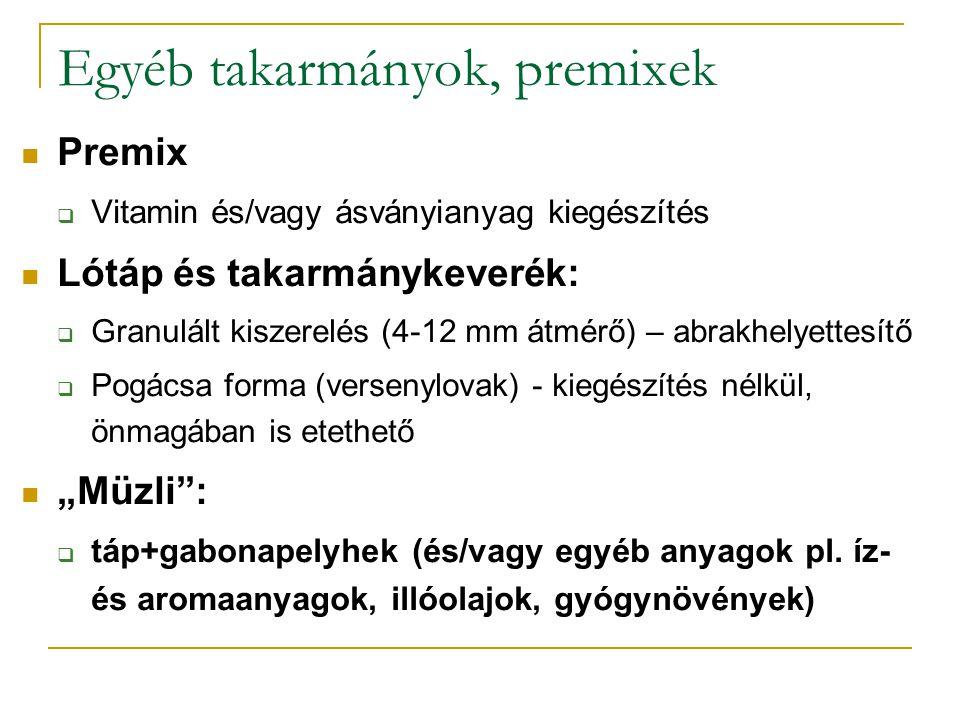 Egyéb takarmányok, premixek Premix  Vitamin és/vagy ásványianyag kiegészítés Lótáp és takarmánykeverék:  Granulált kiszerelés (4-12 mm átmérő) – abr