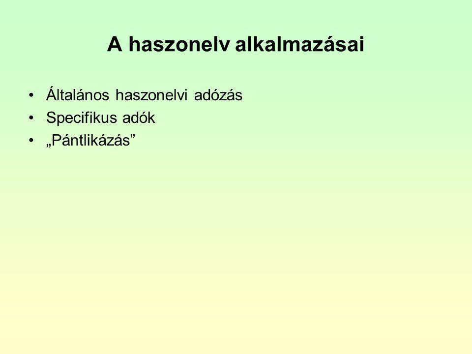 """A haszonelv alkalmazásai Általános haszonelvi adózás Specifikus adók """"Pántlikázás"""""""