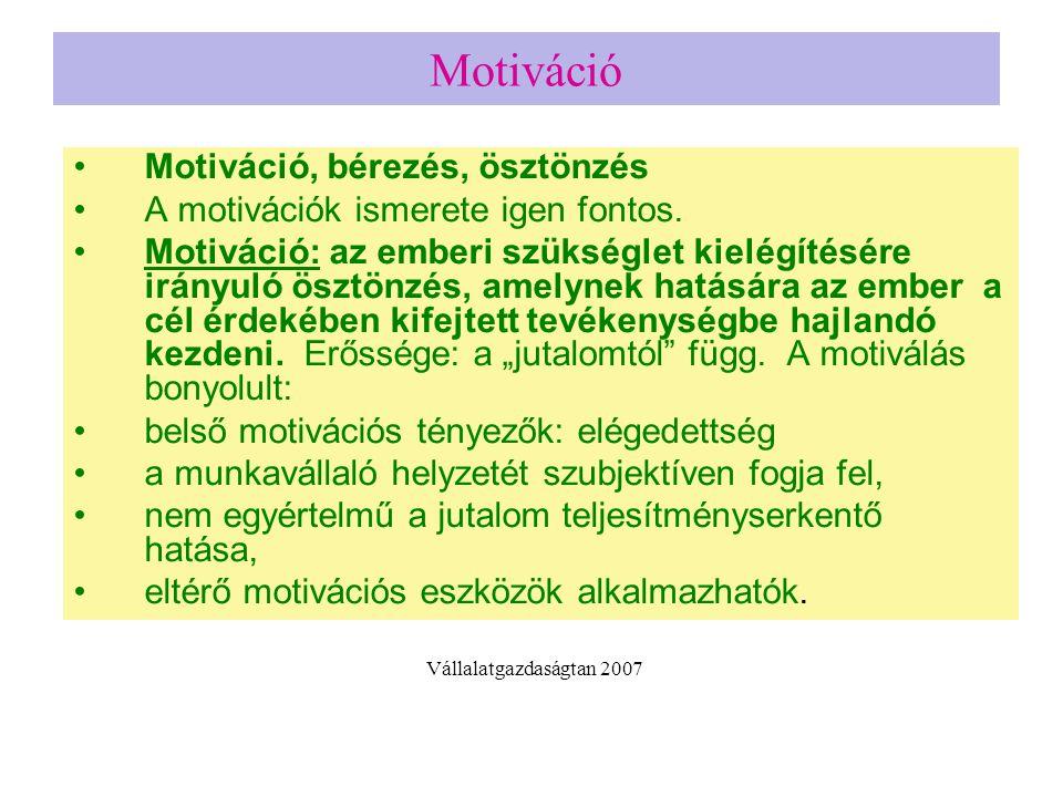Motiváció Motiváció, bérezés, ösztönzés A motivációk ismerete igen fontos. Motiváció: az emberi szükséglet kielégítésére irányuló ösztönzés, amelynek