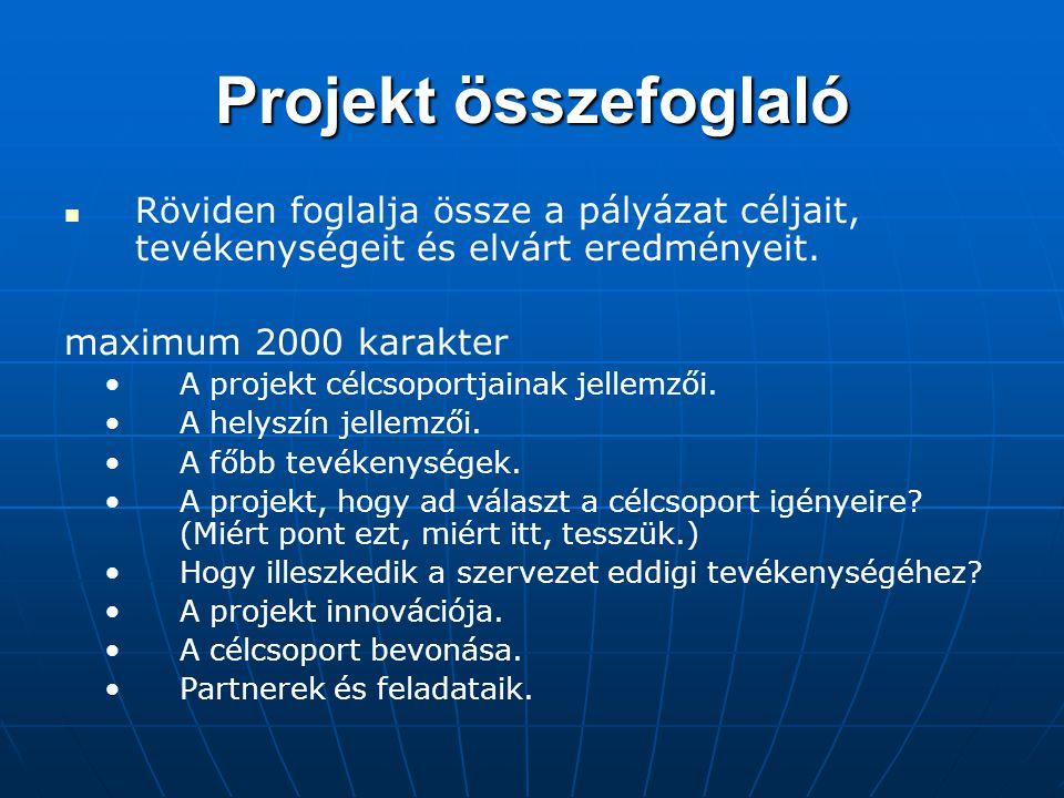 Projekt összefoglaló Röviden foglalja össze a pályázat céljait, tevékenységeit és elvárt eredményeit. maximum 2000 karakter A projekt célcsoportjainak