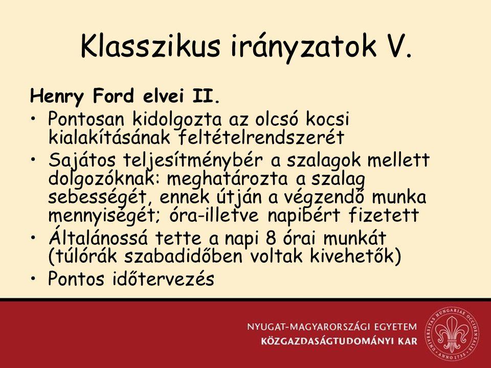 Klasszikus irányzatok V.Henry Ford elvei II.