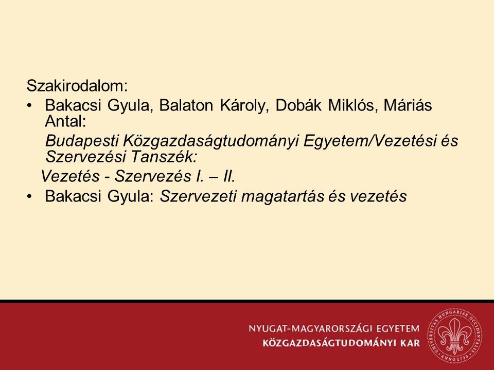 Szakirodalom: Bakacsi Gyula, Balaton Károly, Dobák Miklós, Máriás Antal: Budapesti Közgazdaságtudományi Egyetem/Vezetési és Szervezési Tanszék: Vezetés - Szervezés I.