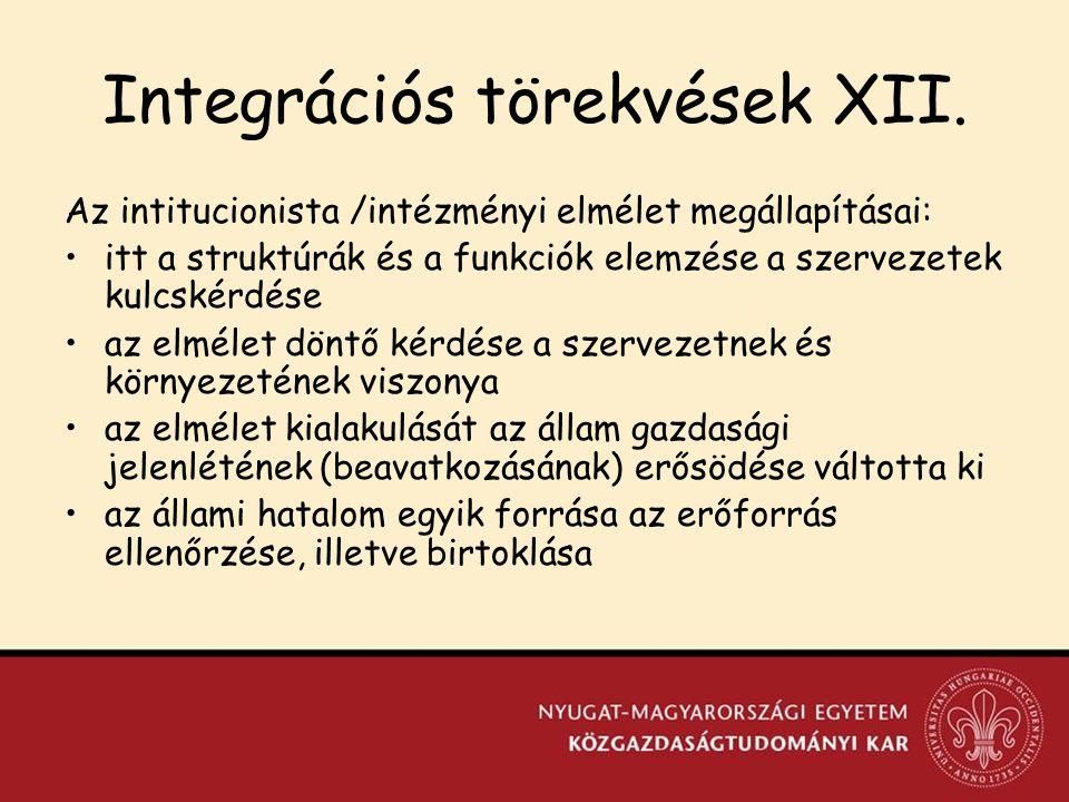 Integrációs törekvések XII.