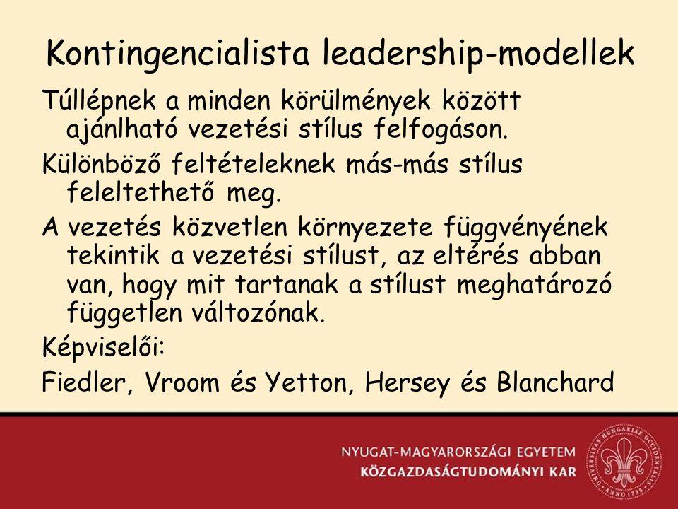 Kontingencialista leadership-modellek Túllépnek a minden körülmények között ajánlható vezetési stílus felfogáson.