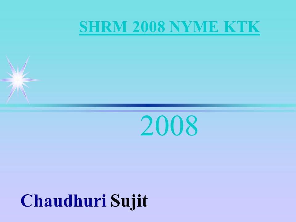 SHRM 2008 NYME KTK 2008 Chaudhuri Sujit
