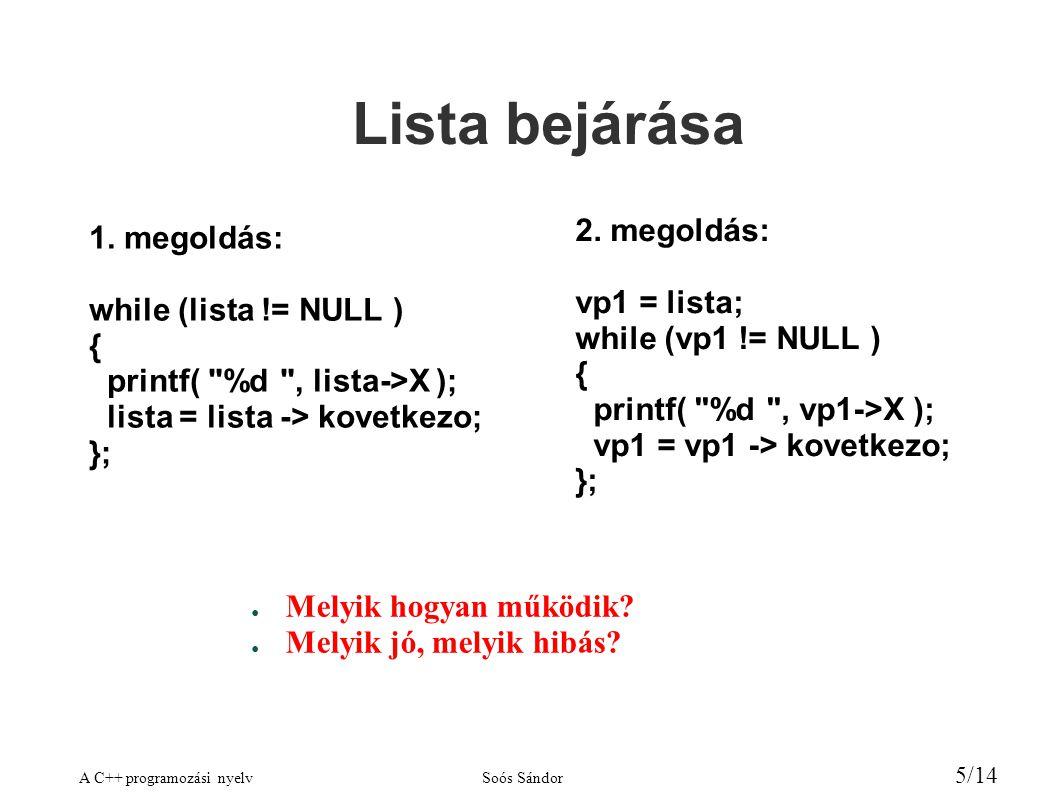 A C++ programozási nyelvSoós Sándor 5/14 Lista bejárása 1.