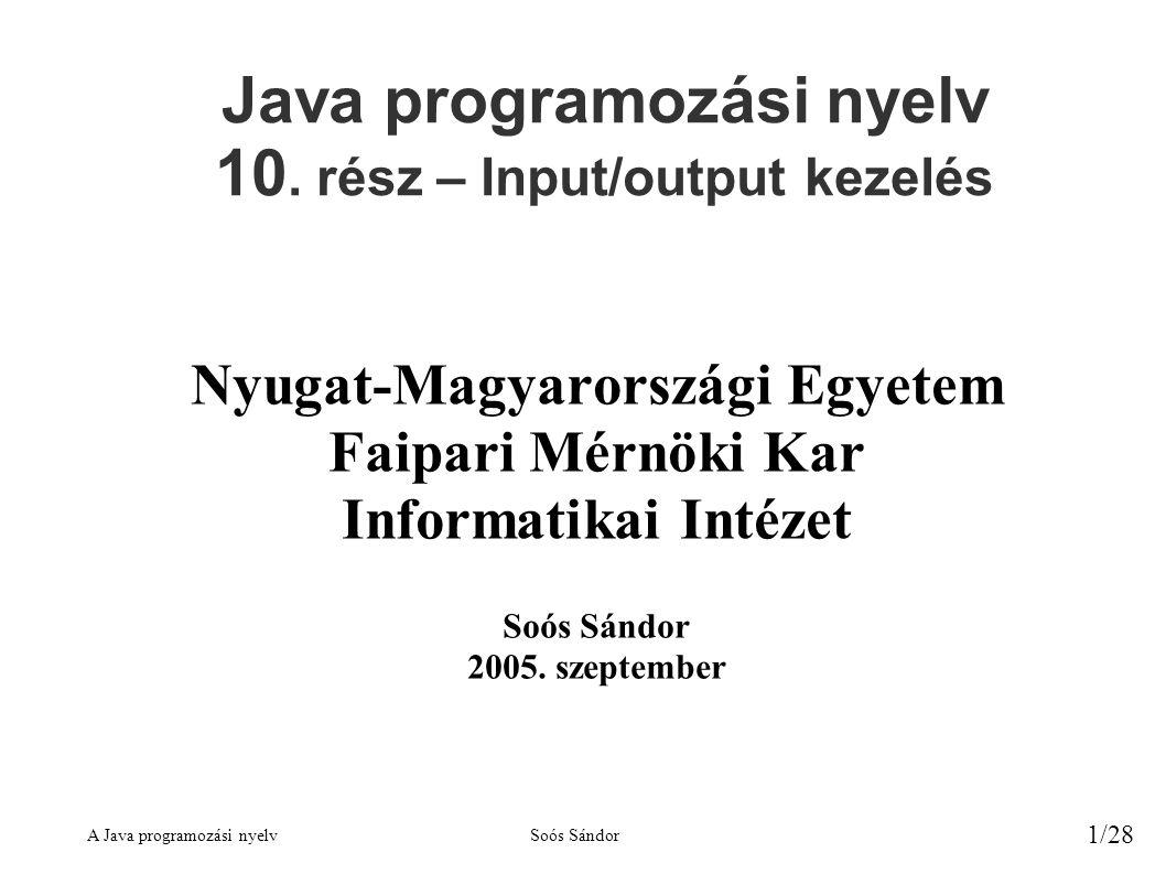 A Java programozási nyelvSoós Sándor 1/28 Java programozási nyelv 10.
