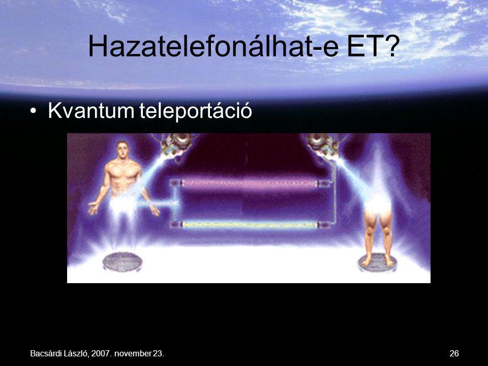 Bacsárdi László, 2007. november 23.26 Hazatelefonálhat-e ET? Kvantum teleportáció
