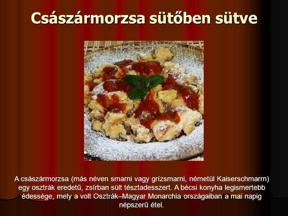 Császármorzsa sütőben sütve A császármorzsa (más néven smarni vagy grízsmarni, németül Kaiserschmarrn) egy osztrák eredetű, zsírban sült tésztadesszert.