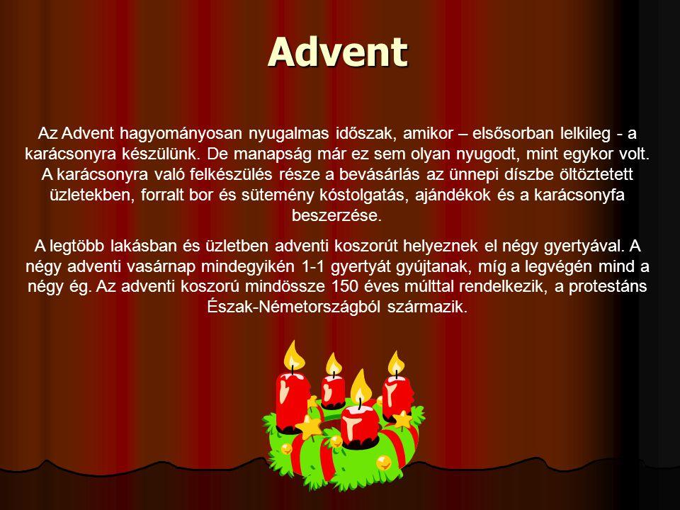 Az Advent hagyományosan nyugalmas időszak, amikor – elsősorban lelkileg - a karácsonyra készülünk.