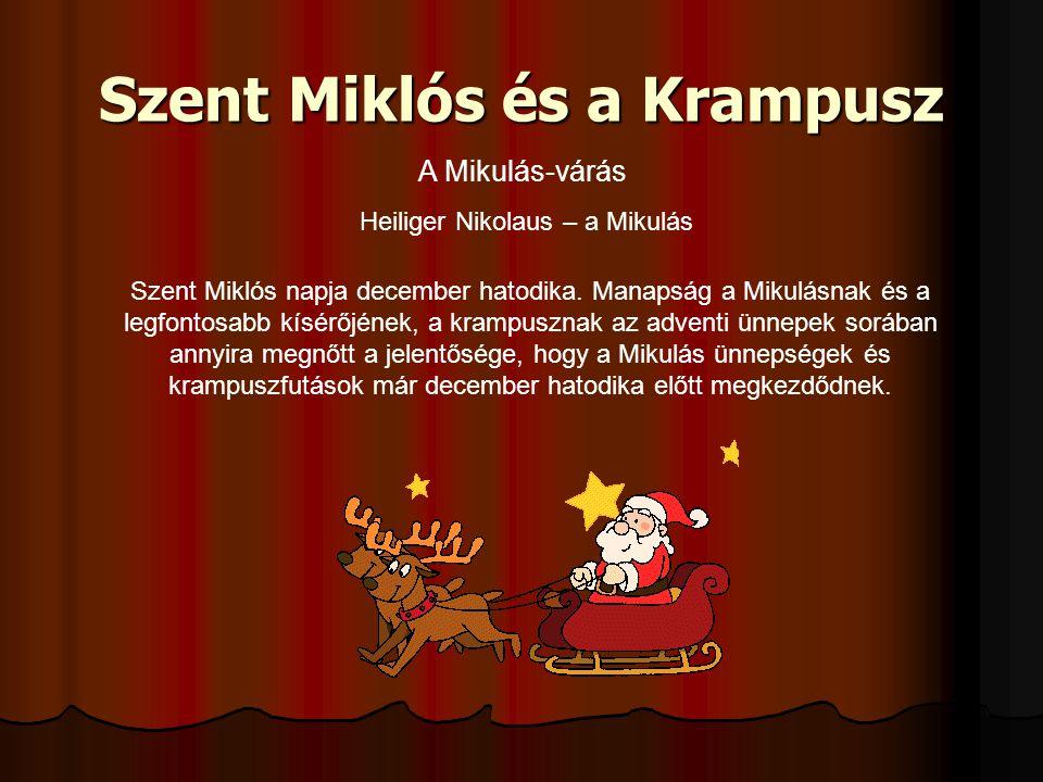 Szent Miklós és a Krampusz Szent Miklós napja december hatodika.