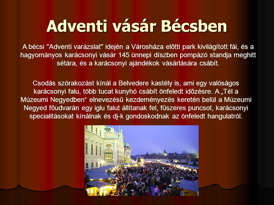 Adventi vásár Bécsben A bécsi Adventi varázslat idején a Városháza előtti park kivilágított fái, és a hagyományos karácsonyi vásár 145 ünnepi díszben pompázó standja meghitt sétára, és a karácsonyi ajándékok vásárlására csábít.