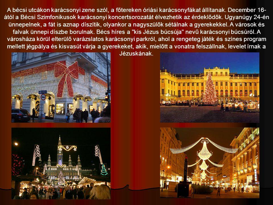 A bécsi utcákon karácsonyi zene szól, a főtereken óriási karácsonyfákat állítanak.