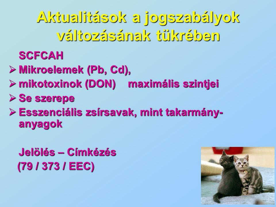 SCFCAH  Mikroelemek (Pb, Cd),  mikotoxinok (DON) maximális szintjei  Se szerepe  Esszenciális zsírsavak, mint takarmány- anyagok Jelölés – Címkézé