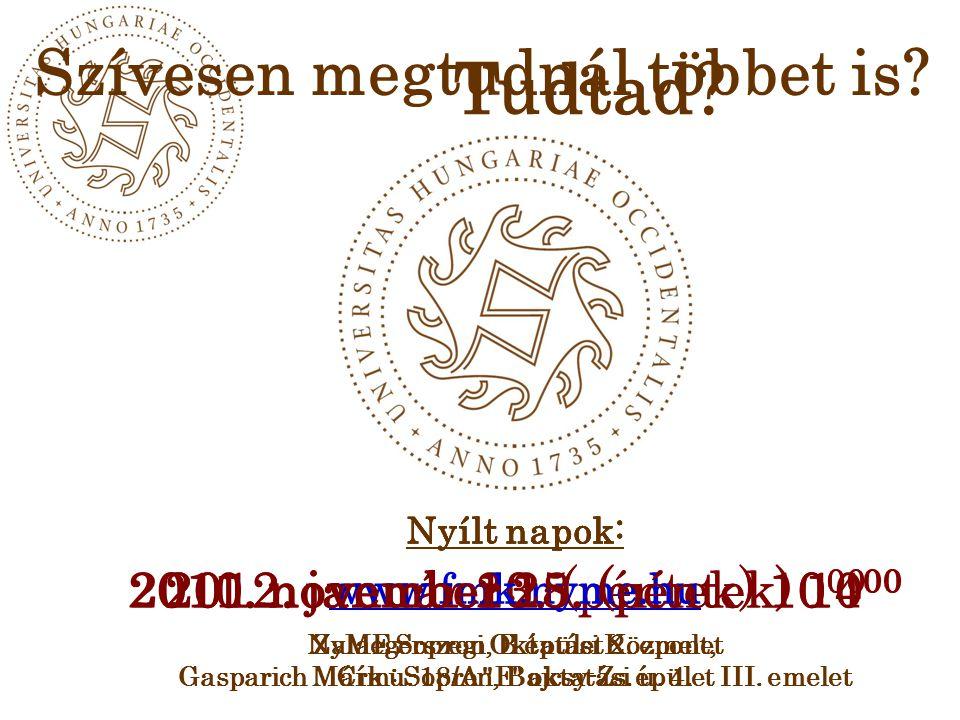 Nyílt napok: 2012. január 20. (péntek) 10 00 Zalaegerszegi Oktatási Központ, Gasparich Márk u. 18/A