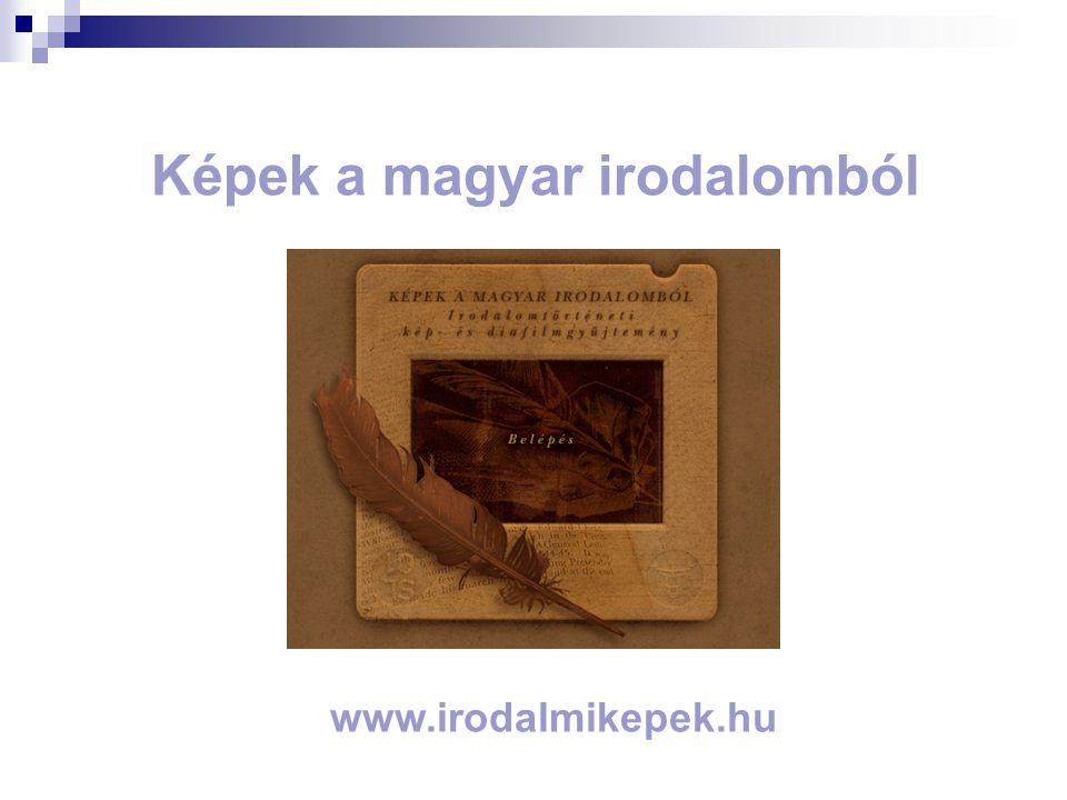 Képek a magyar irodalomból www.irodalmikepek.hu