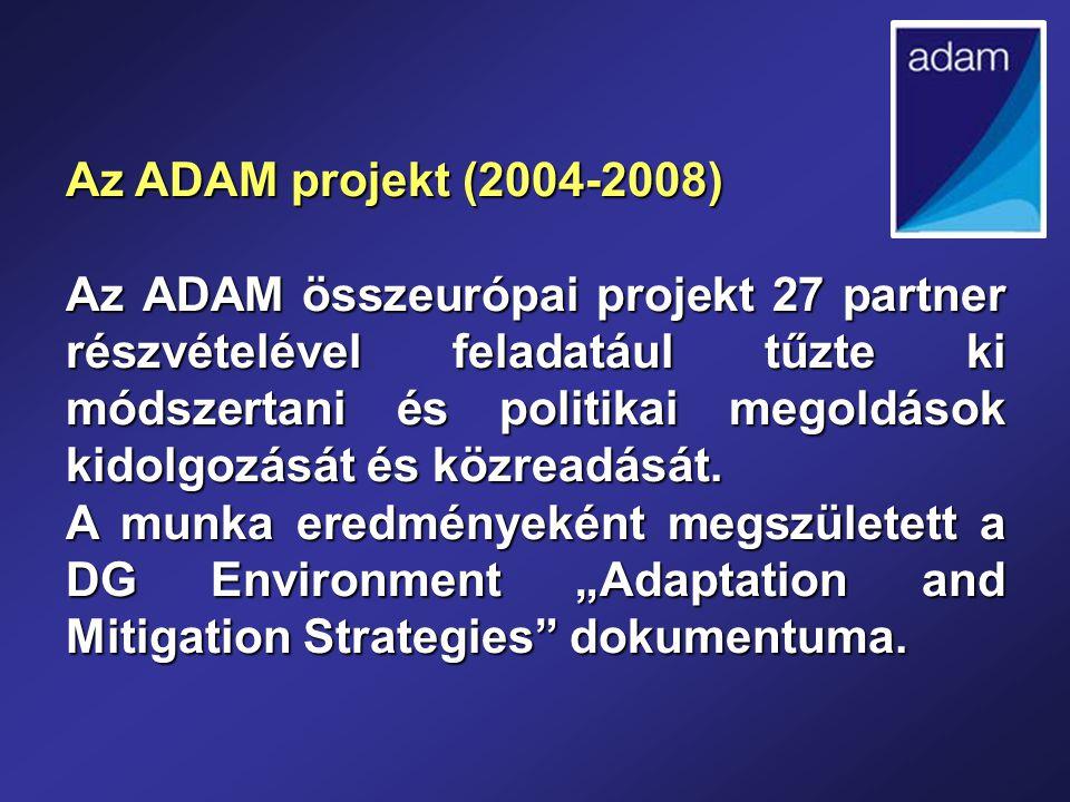 Az ADAM projekt (2004-2008) Az ADAM összeurópai projekt 27 partner részvételével feladatául tűzte ki módszertani és politikai megoldások kidolgozását és közreadását.