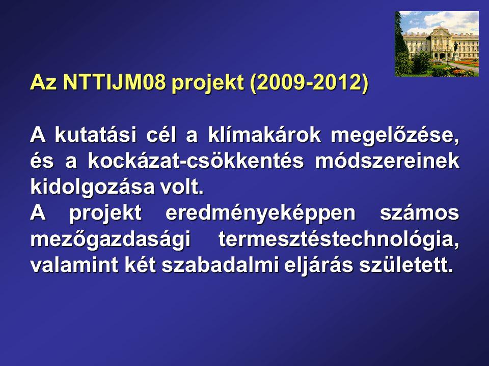 Az NTTIJM08 projekt (2009-2012) A kutatási cél a klímakárok megelőzése, és a kockázat-csökkentés módszereinek kidolgozása volt.