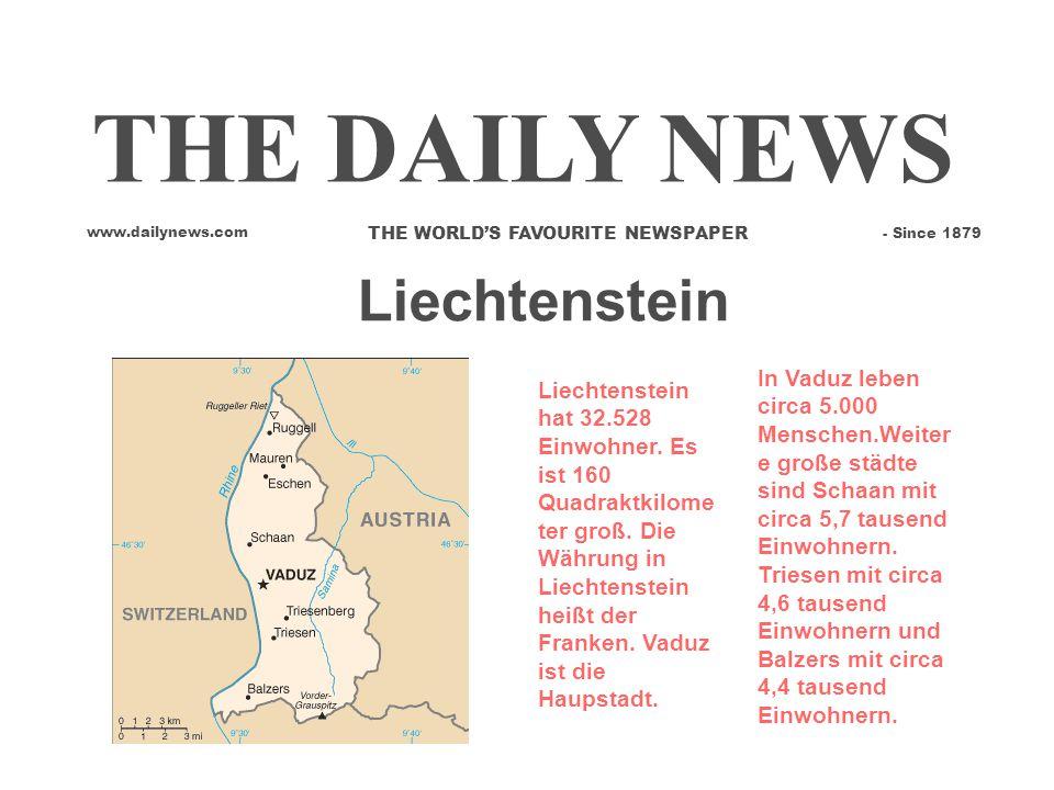 Liechtenstein Liechtenstein hat 32.528 Einwohner.Es ist 160 Quadraktkilome ter groß.