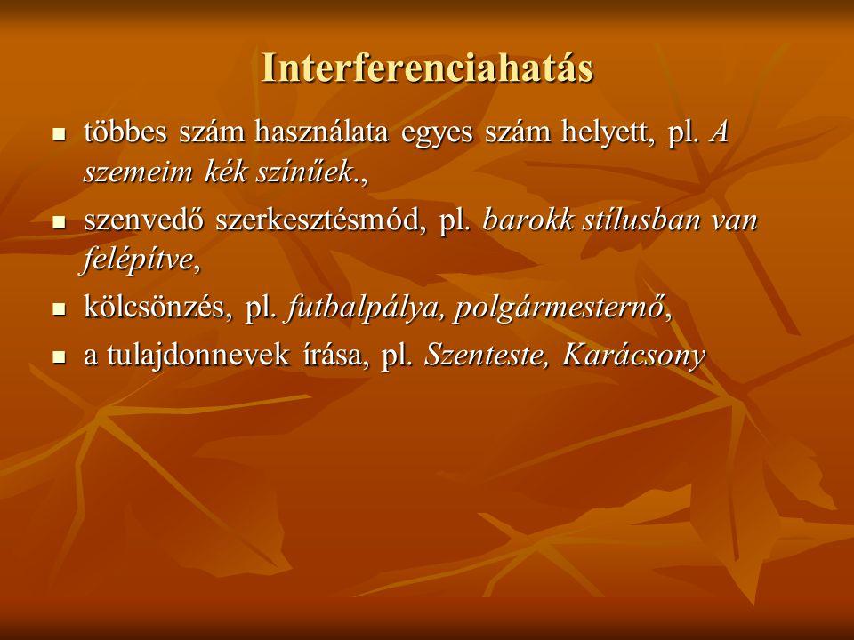 Interferenciahatás többes szám használata egyes szám helyett, pl.