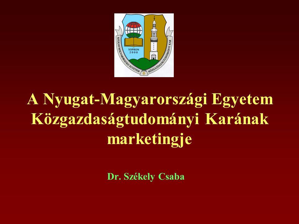 A Nyugat-Magyarországi Egyetem Közgazdaságtudományi Karának marketingje Dr. Székely Csaba