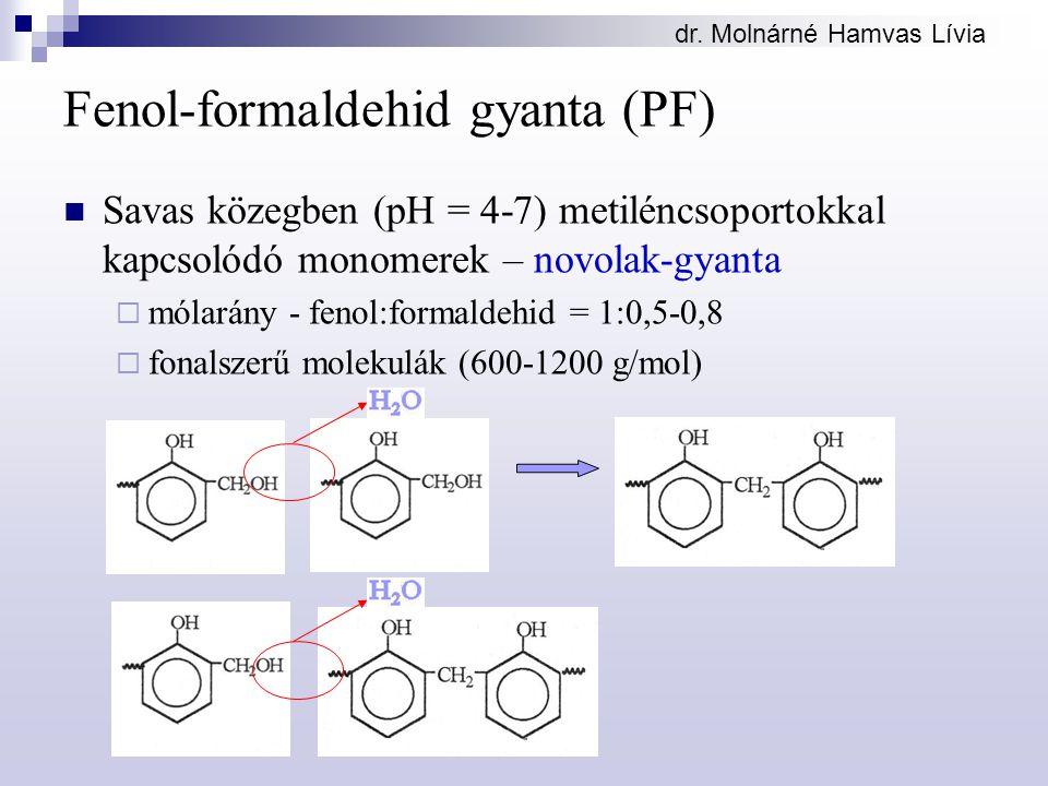 dr. Molnárné Hamvas Lívia Fenol-formaldehid gyanta (PF) Savas közegben (pH = 4-7) metiléncsoportokkal kapcsolódó monomerek – novolak-gyanta  mólarány
