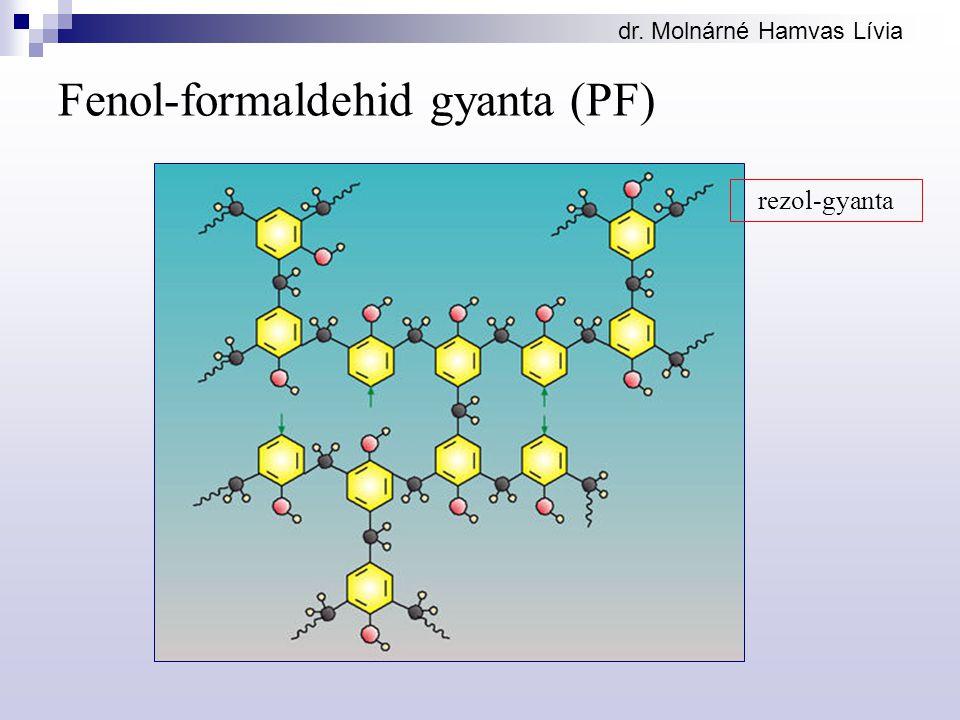 dr. Molnárné Hamvas Lívia Fenol-formaldehid gyanta (PF) rezol-gyanta