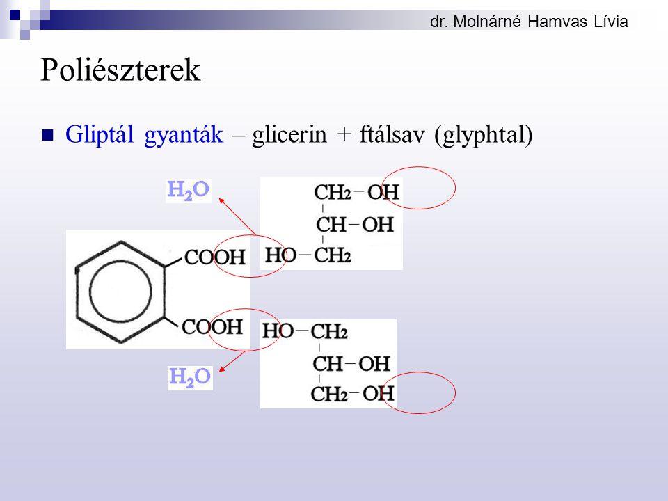 dr. Molnárné Hamvas Lívia Poliészterek Gliptál gyanták – glicerin + ftálsav (glyphtal)