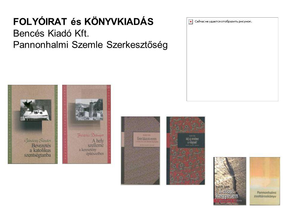 FOLYÓIRAT és KÖNYVKIADÁS Bencés Kiadó Kft. Pannonhalmi Szemle Szerkesztőség