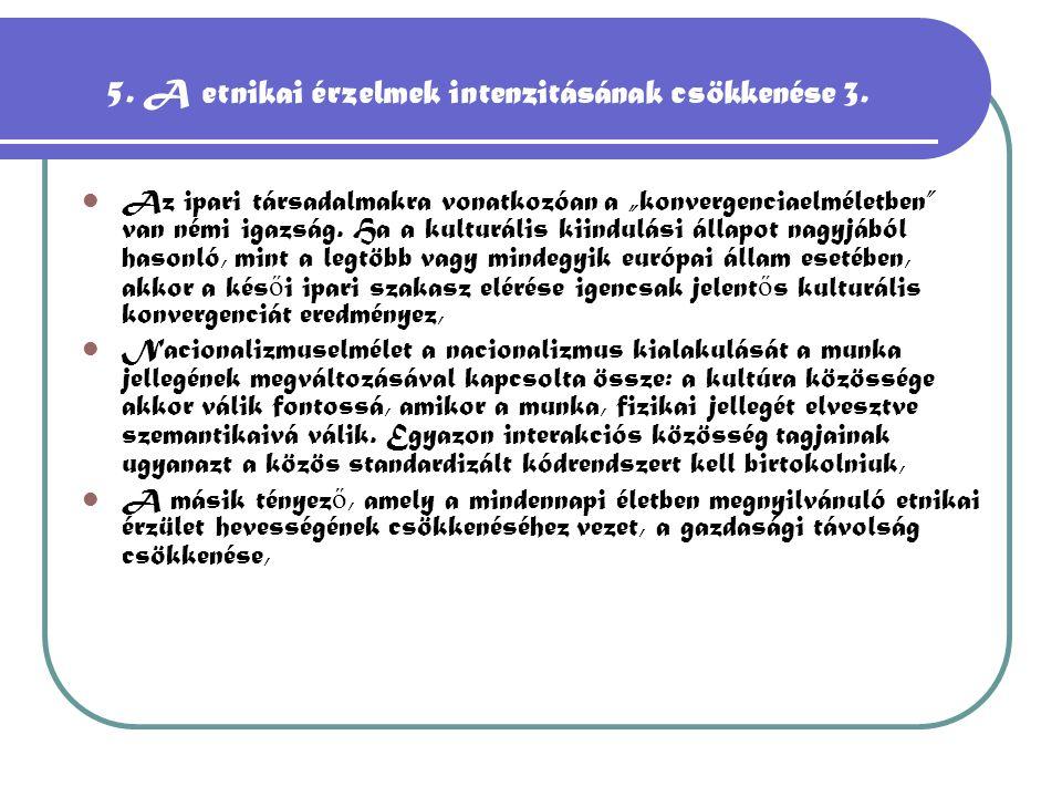 5. A etnikai érzelmek intenzitásának csökkenése 3.