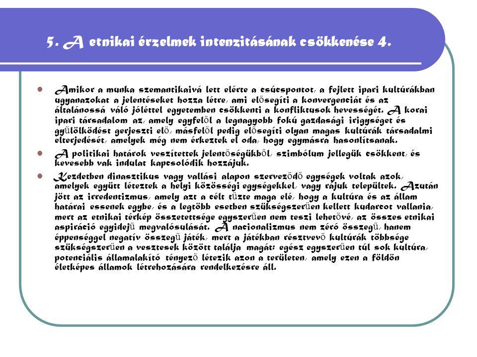 5. A etnikai érzelmek intenzitásának csökkenése 4.