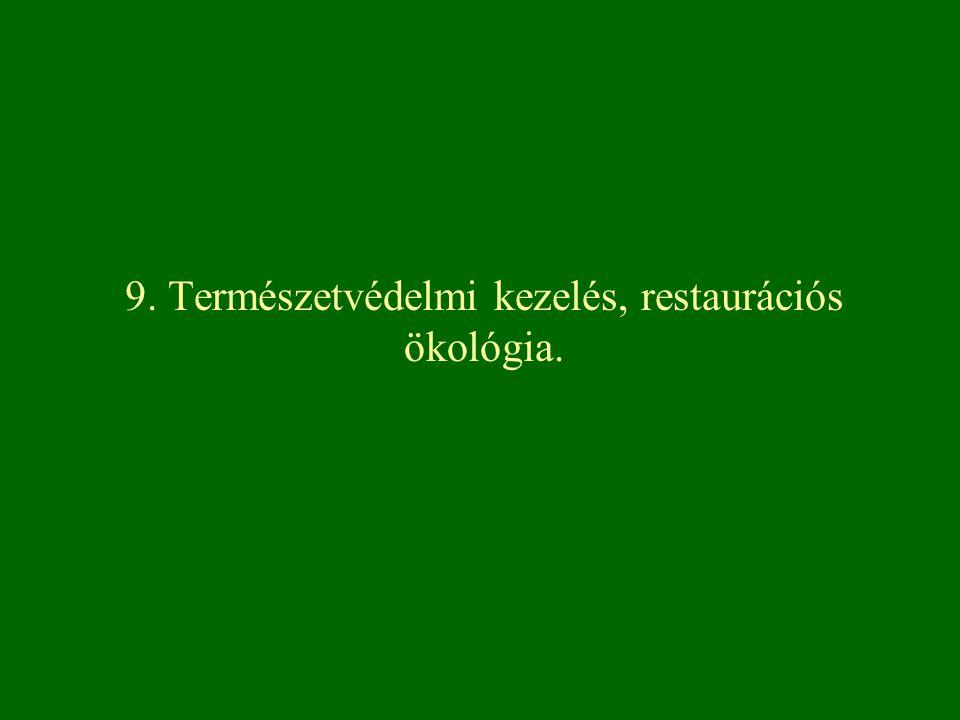 9. Természetvédelmi kezelés, restaurációs ökológia.