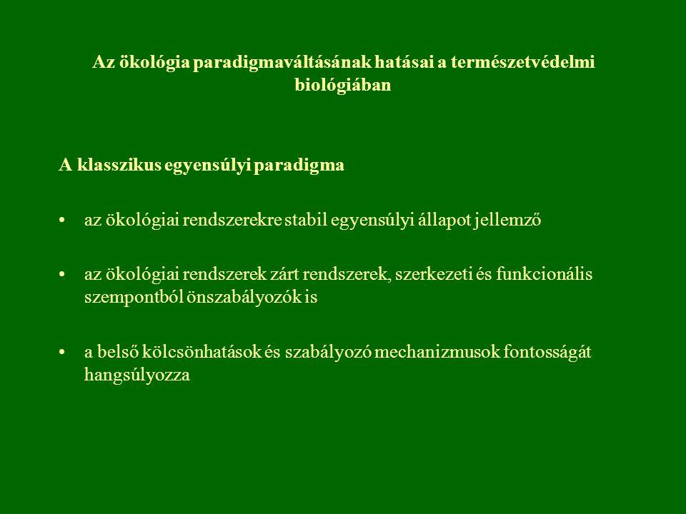 Az ökológia paradigmaváltásának hatásai a természetvédelmi biológiában A klasszikus egyensúlyi paradigma az ökológiai rendszerekre stabil egyensúlyi á