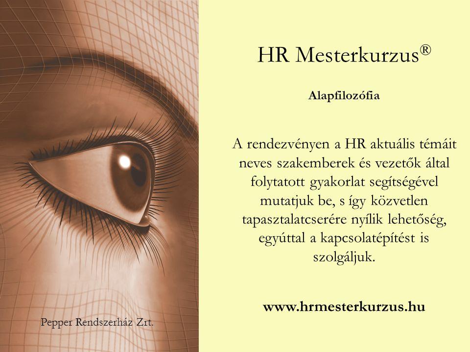 HR Mesterkurzus ® Alapfilozófia A rendezvényen a HR aktuális témáit neves szakemberek és vezetők által folytatott gyakorlat segítségével mutatjuk be, s így közvetlen tapasztalatcserére nyílik lehetőség, egyúttal a kapcsolatépítést is szolgáljuk.