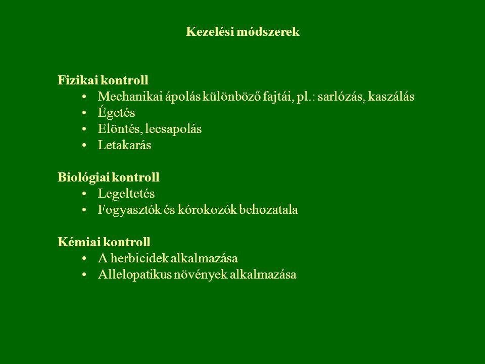 Fizikai kontroll Mechanikai ápolás különböző fajtái, pl.: sarlózás, kaszálás Égetés Elöntés, lecsapolás Letakarás Biológiai kontroll Legeltetés Fogyas
