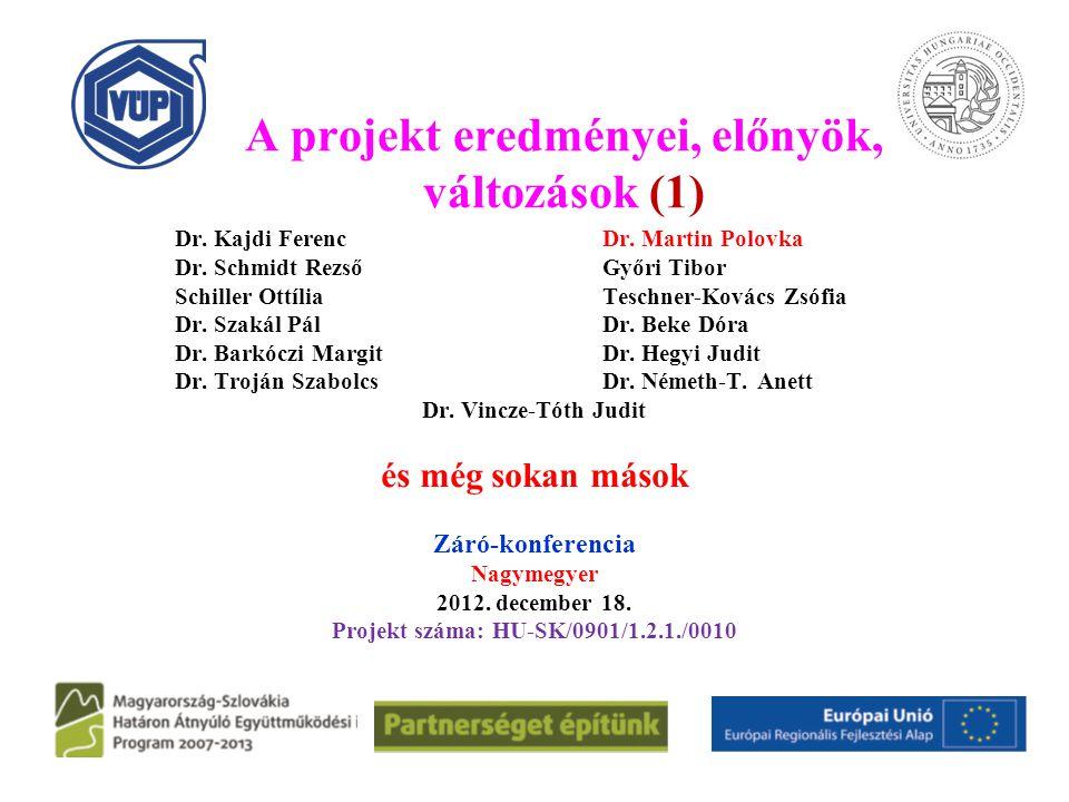 A projekt eredményei, előnyök, változások (1) Dr.Kajdi FerencDr.