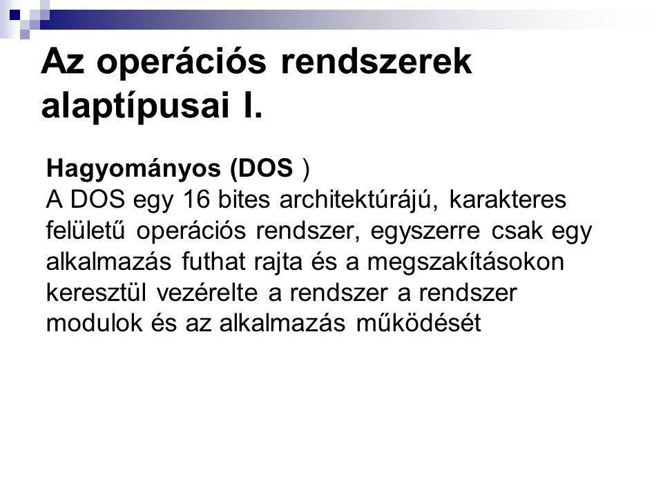 Az operációs rendszerek alaptípusai I.