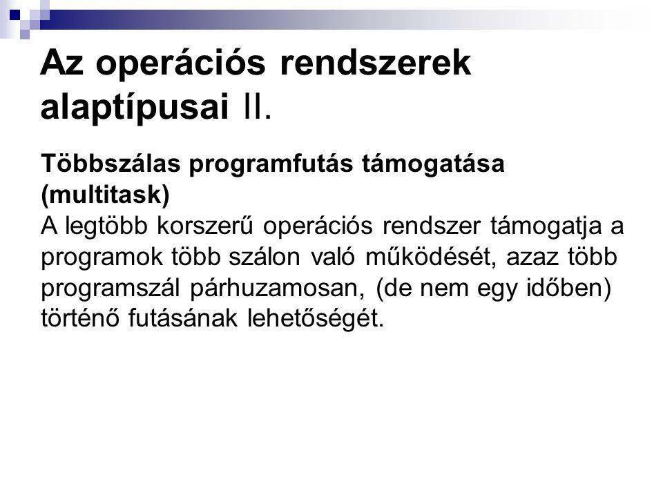 Az operációs rendszerek alaptípusai II.