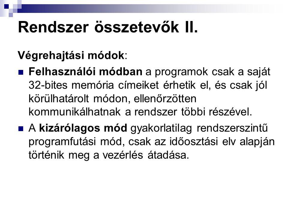 Rendszer összetevők II.