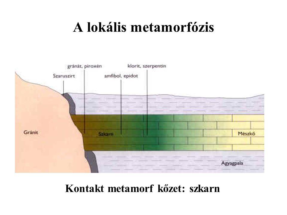 A lokális metamorfózis Kontakt metamorf kőzet: szkarn