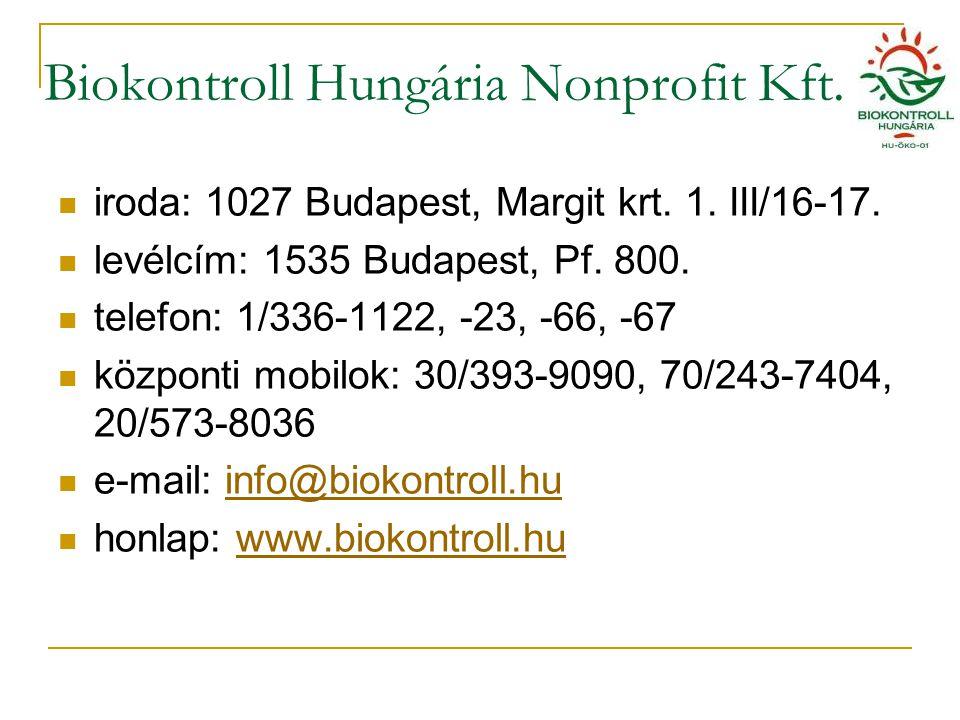 Biokontroll Hungária Nonprofit Kft. iroda: 1027 Budapest, Margit krt.