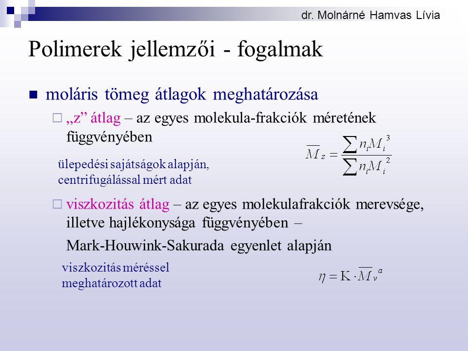 """dr. Molnárné Hamvas Lívia Polimerek jellemzői - fogalmak moláris tömeg átlagok meghatározása  """"z"""" átlag – az egyes molekula-frakciók méretének függvé"""
