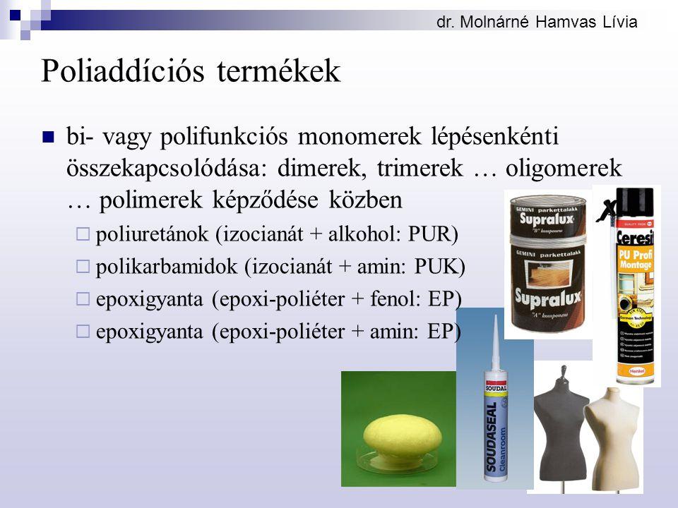 dr. Molnárné Hamvas Lívia Poliuretánok, polikarbamidok (PU)