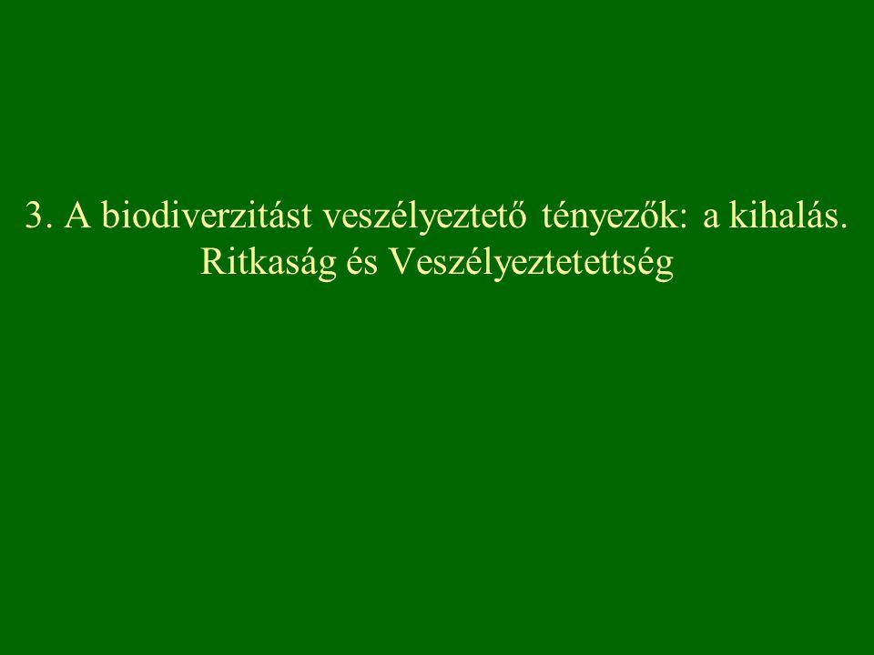 2.Kipusztulással közvetlenül veszélyeztetett KV – Egyetlen, önfennmaradásra képes populációja sincs (kis egyedszám, elszigetelt populációk, erős visszaszorulás), illetve a termőhelyeken állandó, nem vagy csak nagy költséggel kivédhető veszélyforrások működnek.