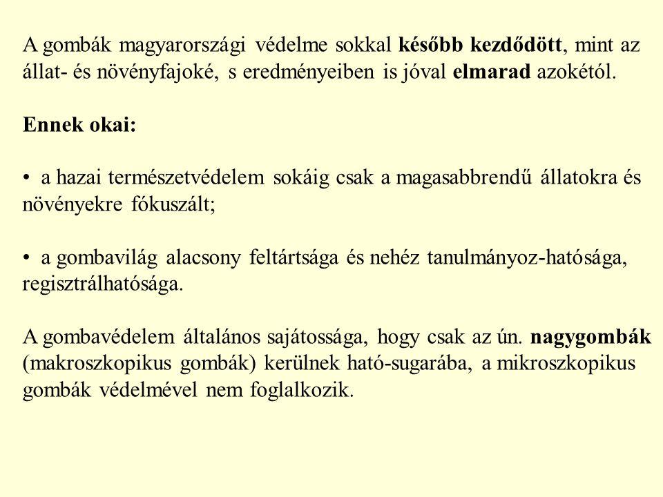 A gombák magyarországi védelme sokkal később kezdődött, mint az állat- és növényfajoké, s eredményeiben is jóval elmarad azokétól. Ennek okai: a hazai