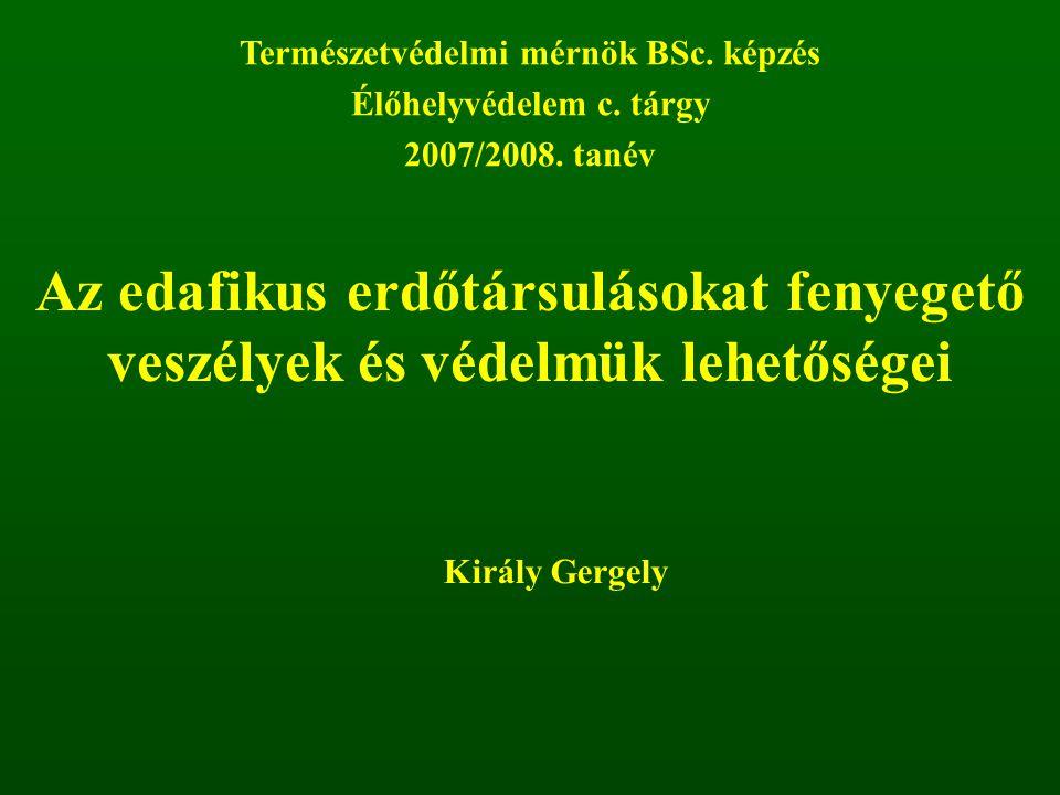 Erdőtársulás- csoportok Potenciális vegetáció (%) Mai maradvány (%) Hazai társulások Bükkösök4,01,18 Gyertyános- tölgyesek 10,52,39 Cseres-tölgyesek19,52,37 Erdőssztyep erdők23,00,310 össz.57,06,034 Mészkerülő erdők2,50,69 Mészkedvelő erdők2,50,512 Szikla-, szurdok- és törmeléklejtő erdők 0,30,118 Ligeterdők19,00,714 Láperdők4,00,29 össz.29,32,862 Mindösszesen85,38,196 Az erdőtársulás-csoportok néhány összegző adata KLÍMAREGIONÁLIS EDAFIKUS
