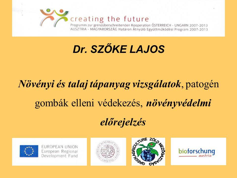Dr. SZŐKE LAJOS Növényi és talaj tápanyag vizsgálatok, patogén gombák elleni védekezés, növényvédelmi előrejelzés